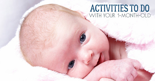 Simple activities to do with your 1-month-old baby at home
