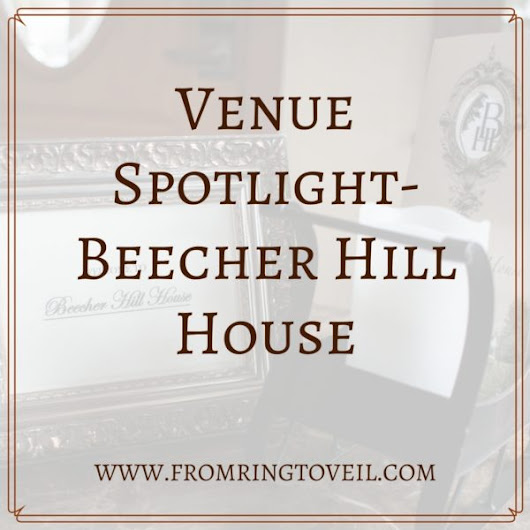 Venue Spotlight-Beecher Hill House | From Ring to Veil Wedding Planning Podcast
