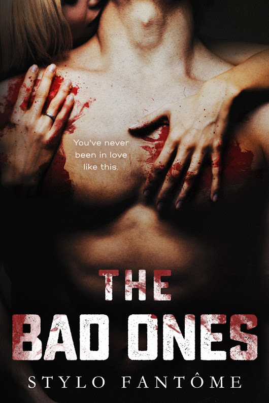 Release Day Blitz: The Bad Ones by Stylo Fantome (Playlist + Review + Excerpt + Giveaway)