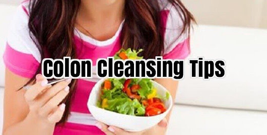 Colon Cleansing Tips - Detoxing and Colon Cleansing