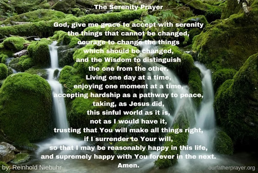 The Serenity Prayer by Reinhold Niebuhr - Our Father Prayer