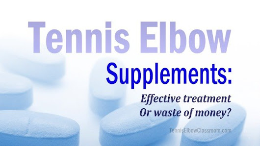 Tennis Elbow Supplements: Useful Remedy Or Waste Of Money?