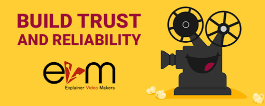Build Trust and Reliability using Explainer Video - Explainer Video Makers | Latest News