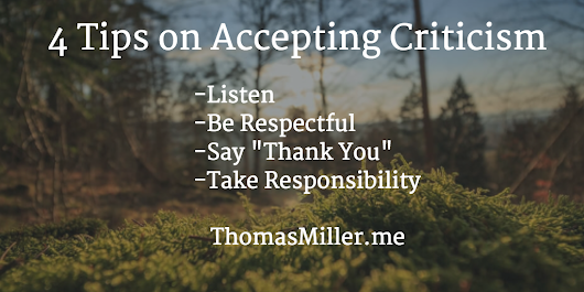 4 Tips on Accepting Criticism - Ramblings. By, Thomas.