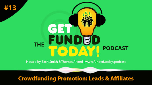 Successful Promotion: Leads & Affiliates | The Funded Today Podcast