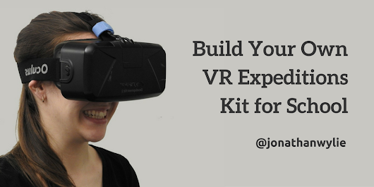 Build Your Own Google Expeditions Kit