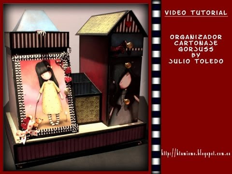 Video Tutorial Organizador cartonaje Gorjuss