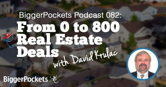 BP Podcast 082: From 0 to 800 Real Estate Deals with David Krulac