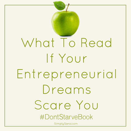 What To Read If Your Entrepreneurial Dreams Scare You | Simply Sara