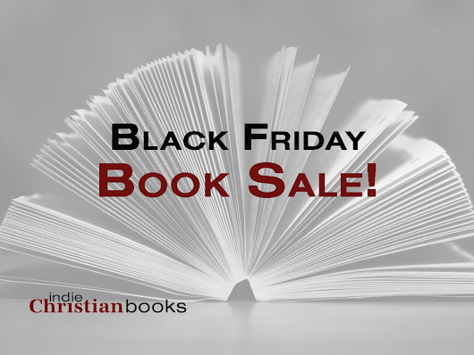 Black Friday BOOK SALE! (Excellent Christian titles!)