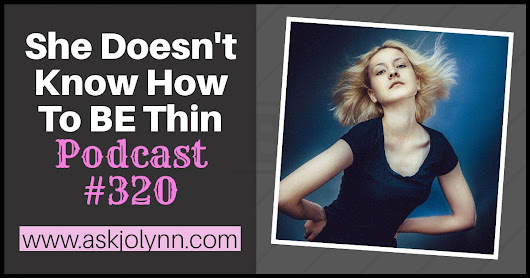 She Doesn't Know How to BE Thin | Free Weight Loss Podcast