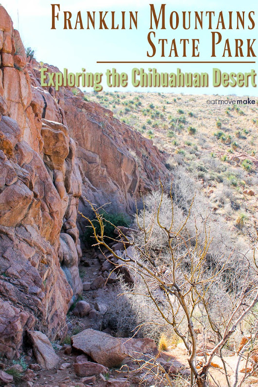 Exploring Franklin Mountains State Park - Chihuahuan Desert