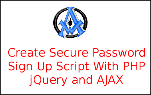 Create Secure Password Sign Up Script With PHP jQuery and AJAX -
