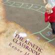 The Kinetic Classroom