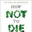 How Not to Die: Discover the Foods Scientifically Proven to Prevent and Reverse Disease: Michael Greger, Gene Stone: 9781250066114: Amazon.com: Books