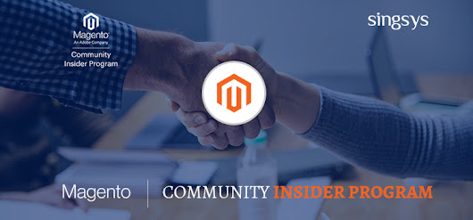 Magento Community Insider Program makes Singsys best choice for magento ecommerce website development