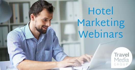 Hotel Marketing Webinars | Travel Media Group
