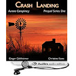 Amazon.com: Crash Landing: Aurora Conspiracy, Prequel, Book 1 (Audible Audio Edition): Ginger Gelsheimer, Christina Keats, David Harper: Books