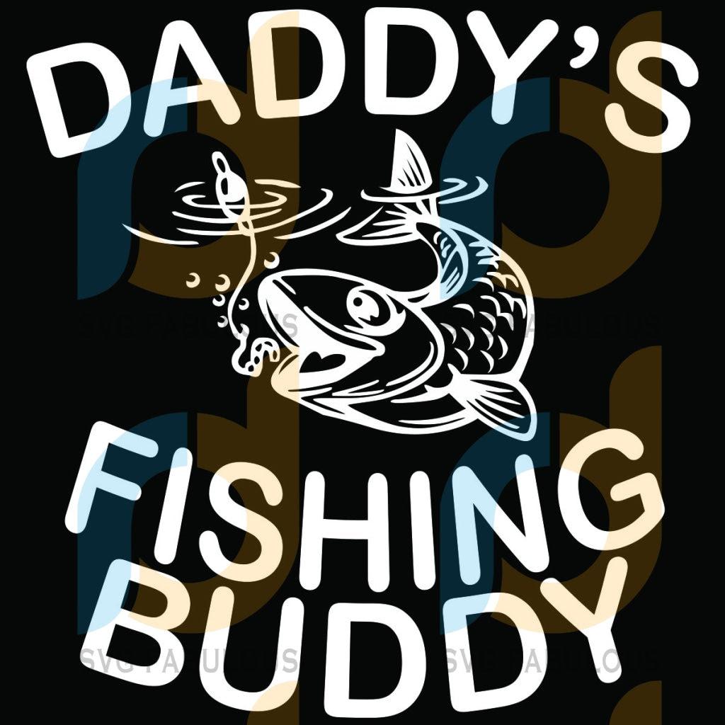Download Daddys Fishing Buddy Svg Trending Svg Daddy Svg Fishing Svg Fishin Svg Fabulous