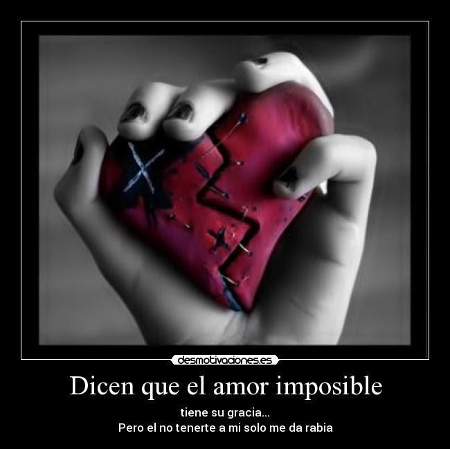Dicen Que El Amor Imposible Desmotivaciones