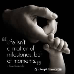 Fabulous Conflict Quotes Life Isnt Matter Milestones But Of Moments Rose Kennedy Quotespictures Com