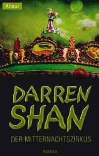 Der Mitternachtszirkus (The Saga of Darren Shan, #1)