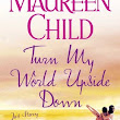 Turn My World Upside Down - Maureen Child