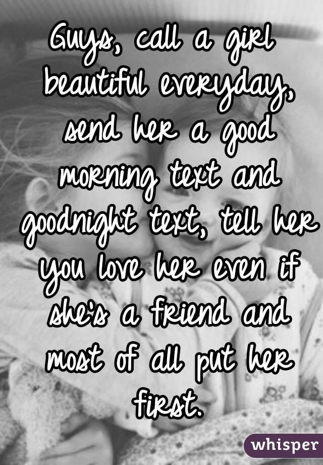 Guys Call A Girl Beautiful Everyday Send Her A Good Morning Text