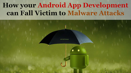 Top 5 Android App Development Security Tips to Avoid Malware Attacks - Arth I-Soft Blog
