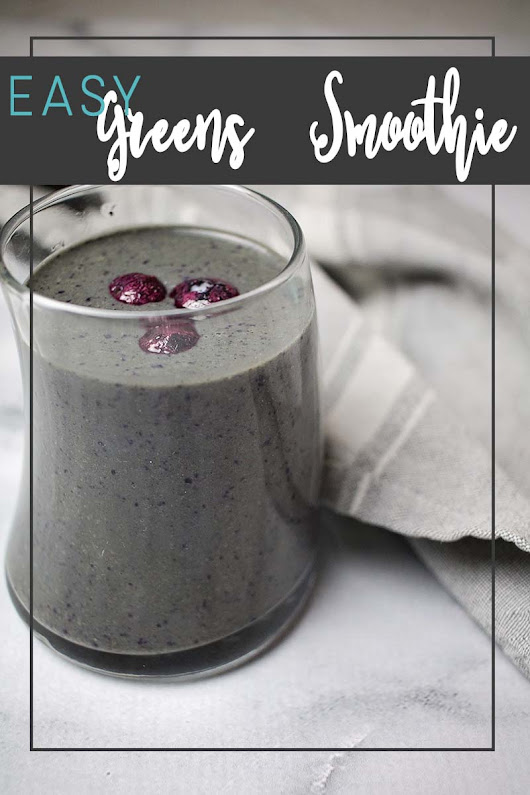 Easy Greens Smoothie - The House of Plaidfuzz