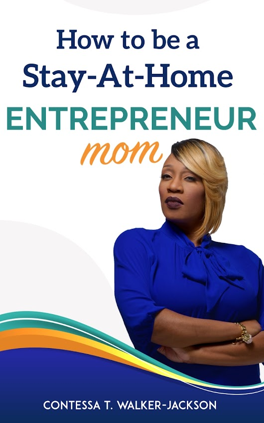 How to be a Stay-At-Home Entrepreneur Mom
