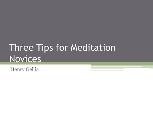 Three Tips for Meditation Novices