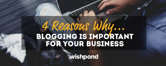 4 Reasons Why Blogging is Important for your Business