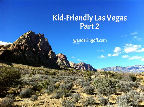 Kid-Friendly Activities in Las Vegas, PART 2