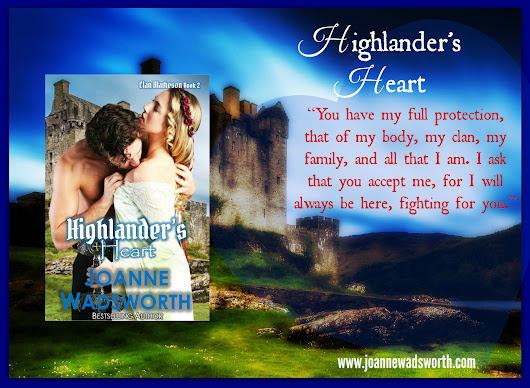 HEAVENLY HOT HIGHLANDERS! ~ It's release day for HIGHLANDER'S HEART.