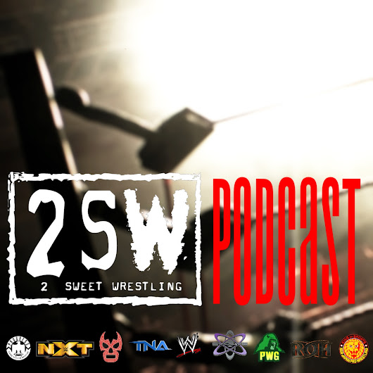 2 Sweet Wrestling Podcast - UK Podcast Directory