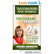 Trademarking Your Business Trademark Secrets - 21 Tips to Keeping Your Brand Safe! - Kindle edition by Suzanne Harrington. Professional & Technical Kindle eBooks @ Amazon.com.