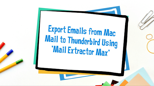Export Emails from Apple Mail to Thunderbird - The Finest Approach