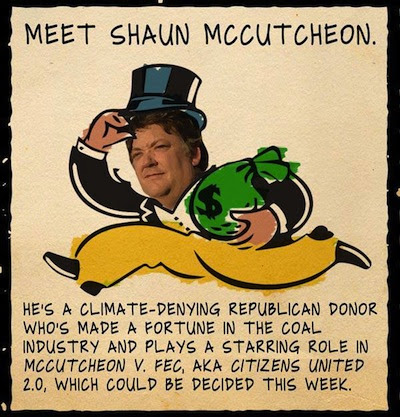 Meet Shaun McCutcheon. He's a climate-denying Republican donor who's made a fortune in   the coal industry and plays a starring role in McCutcheon v. FEC, aka Citizens United 2.0, which could be decided this week.