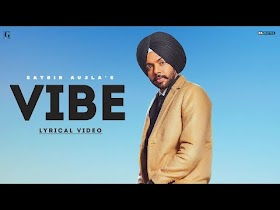 Vibe : Satbir Aujla (Full Song) Latest Punjabi Songs | New Punjabi Songs | Geet MP3