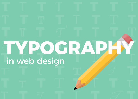 It's Not My Font – The Importance of Typography in Web Design
