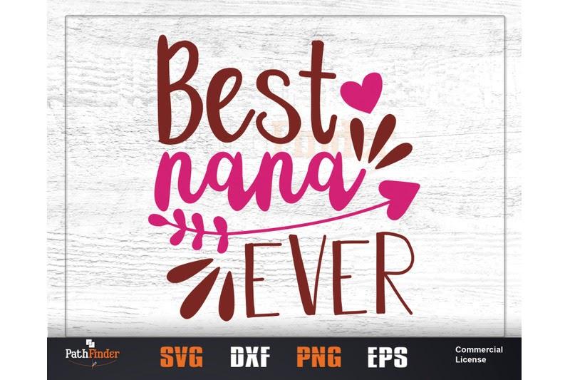 Download Best Nana Ever Svg Free