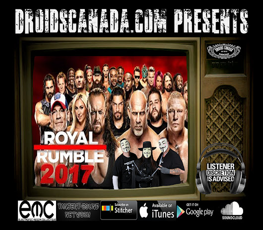 Podcast: Royal Rumble and Flash Back Film Festival | Droids Canada Podcast