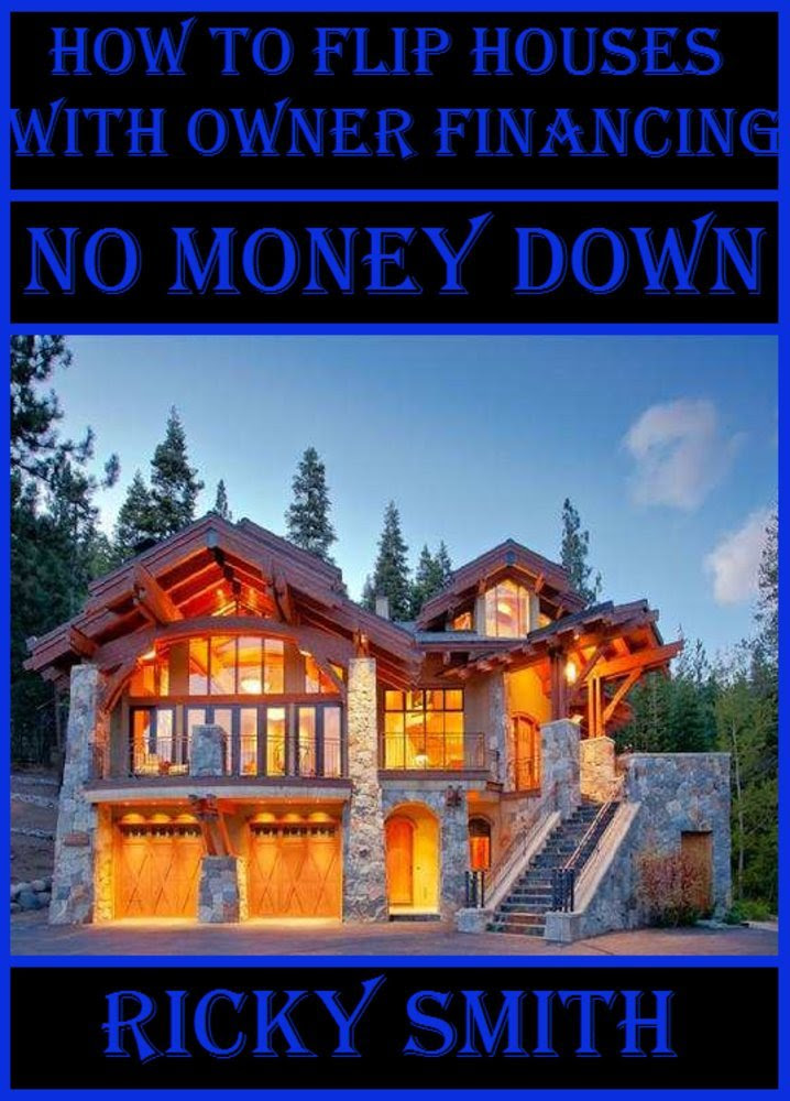 Amazon.com: How To Flip Houses With Owner Financing No money Down ...
