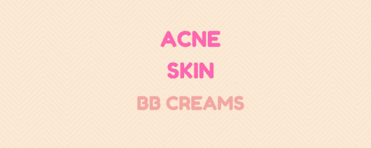 BB Creams For Acne: Do They Really Work? - Foundation Fairy