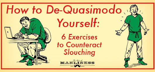 6 Exercises to Stop Slouching | The Art of Manliness