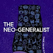 The Neo-Generalist : Where You Go is Who You are