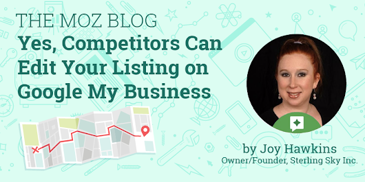 Yes, Competitors Can Edit Your Listing on Google My Business - Moz