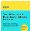 FREE B2B Resource: Top 10 Killer LinkedIn Profile Tips for B2B Sales Resources