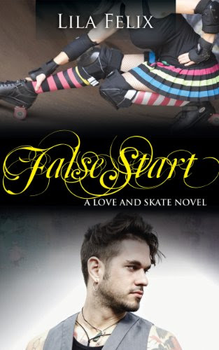 False Start (Love and Skate) by Lila Felix